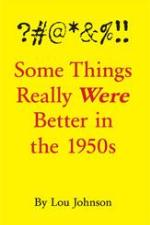 Some Things Really Were Better in the 1950s - Edited